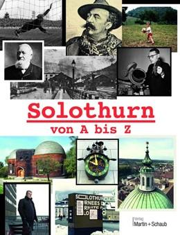 Abbildung von Salathé / Schaub | Solothurn von A bis Z | 2019