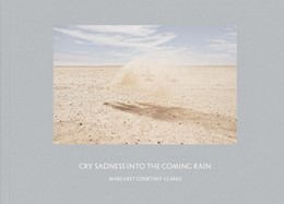 Abbildung von Courtney-Clarke | Cry Sadness into the Coming Rain | 1. Auflage | 2017 | beck-shop.de