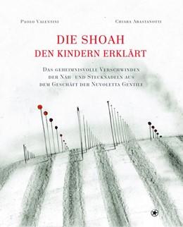 Abbildung von Abastanotti / Valentini | Die Shoah den Kindern erklärt | 1. Auflage | 2017 | beck-shop.de