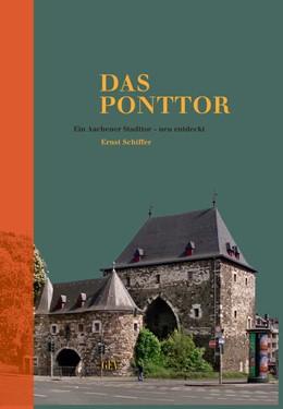 Abbildung von Schiffer   Das Ponttor   1. Auflage   2017   Ein Aachener Stadttor - neu en...