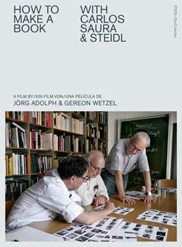 Abbildung von Adolph / Wetzel | How to make a book with Carlos Saura & Steidl | 2017