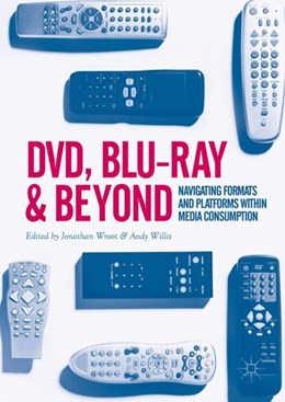 Abbildung von Wroot / Willis | DVD, Blu-ray and Beyond | 1st ed. 2017 | 2017 | Navigating Formats and Platfor...