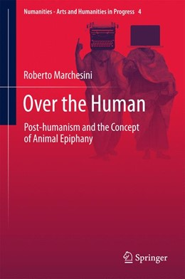 Abbildung von Marchesini   Over the Human   1st ed. 2017   2017   Post-humanism and the Concept ...   4