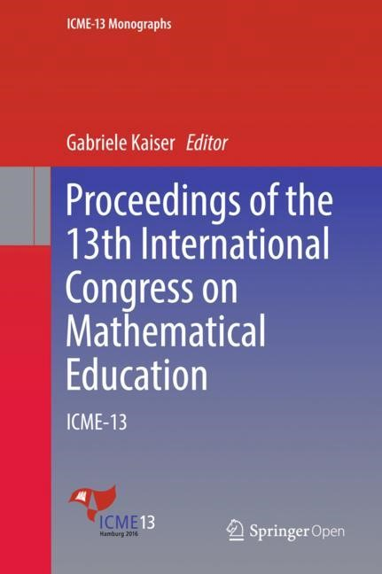 Proceedings of the 13th International Congress on Mathematical Education   Kaiser   1st ed. 2017, 2017   Buch (Cover)