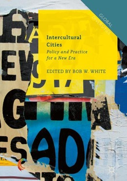 Abbildung von White | Intercultural Cities | 1st ed. 2018 | 2017 | Policy and Practice for a New ...