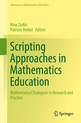 Abbildung von Zazkis / Herbst | Scripting Approaches in Mathematics Education | 1st ed. 2018 | 2017 | Mathematical Dialogues in Rese...