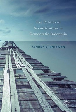 Abbildung von Kurniawan   The Politics of Securitization in Democratic Indonesia        1. Auflage   2017   beck-shop.de