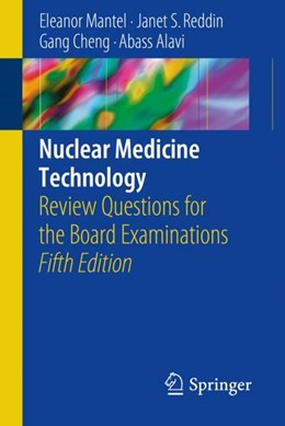 Abbildung von Mantel / Reddin / Cheng | Nuclear Medicine Technology | 5th ed. 2018 | 2017 | Review Questions for the Board...