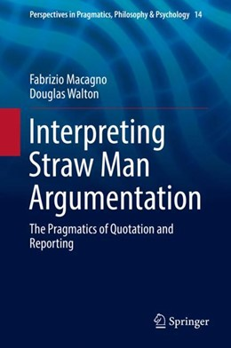 Abbildung von Macagno / Walton | Interpreting Straw Man Argumentation | 1. Auflage | 2017 | 14 | beck-shop.de