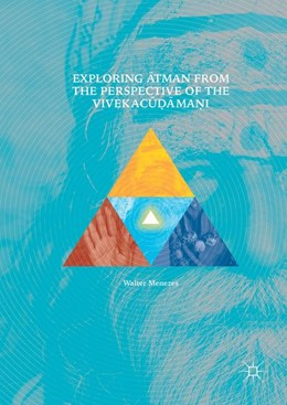 Abbildung von Menezes | Exploring Atman from the Perspective of the Vivekacudamani | 1st ed. 2017 | 2017