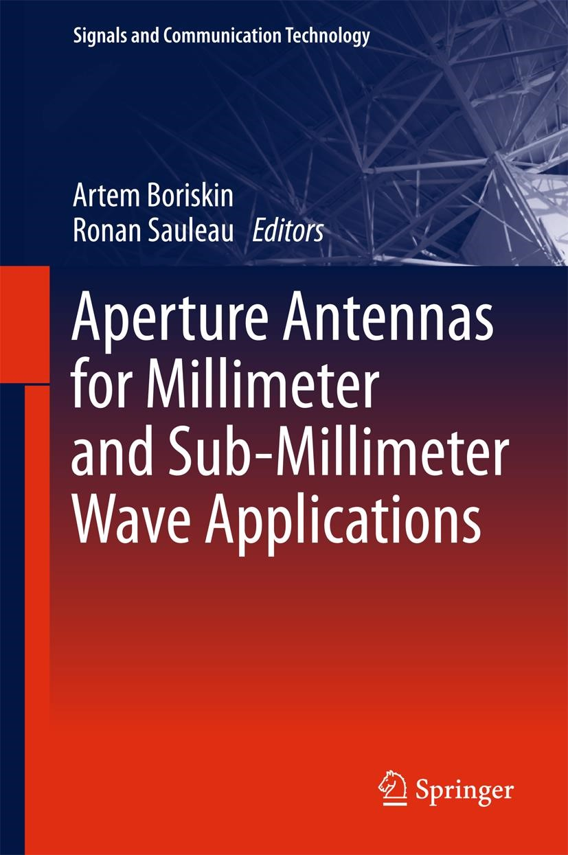 Aperture Antennas for Millimeter and Sub-Millimeter Wave Applications   Boriskin / Sauleau   1st ed. 2018, 2017   Buch (Cover)