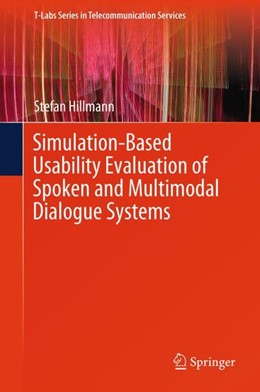 Abbildung von Hillmann | Simulation-Based Usability Evaluation of Spoken and Multimodal Dialogue Systems | 1. Auflage | 2017 | beck-shop.de