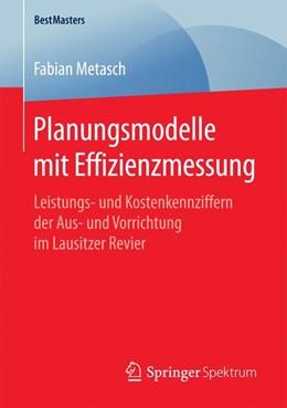 Abbildung von Metasch | Planungsmodelle mit Effizienzmessung | 2017 | Leistungs- und Kostenkennziffe...