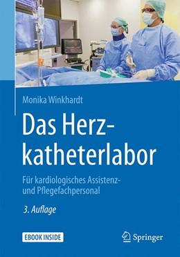 Abbildung von Winkhardt   Das Herzkatheterlabor   3., aktualisierte Auflage   2017   Für kardiologisches Assistenz-...