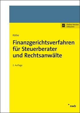 Abbildung von Rätke | Finanzgerichtsverfahren für Steuerberater und Rechtsanwälte | 2. Auflage | 2017 | beck-shop.de