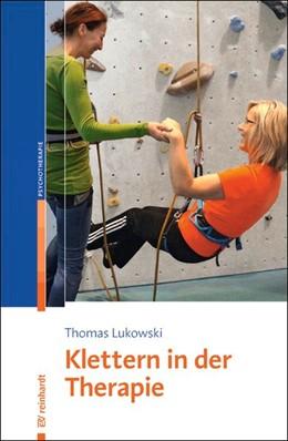 Abbildung von Lukowski   Klettern in der Therapie   1. Auflage   2017   beck-shop.de