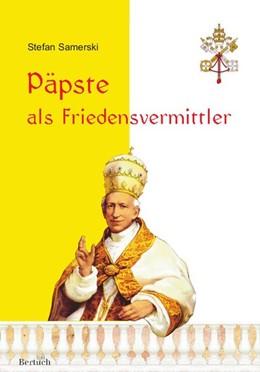 Abbildung von Samerski | Päpste als Friedensvermittler | 2017