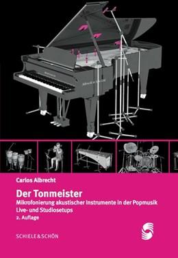 Abbildung von Albrecht | Der Tonmeister | 2. Auflage | 2017 | Mikrofonierung akustischer Ins...