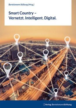 Abbildung von Smart Country - Vernetzt. Intelligent. Digital. | 1. Auflage | 2017 | beck-shop.de