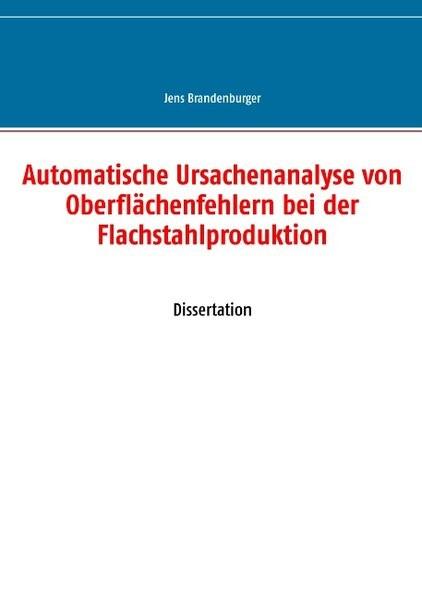 Automatische Ursachenanalyse von Oberflächenfehlern bei der Flachstahlproduktion | Brandenburger, 2017 | Buch (Cover)