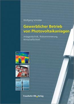 Abbildung von Schröder | Gewerblicher Betrieb von Photovoltaikanlagen | 2018 | Betreiberverantwortung, Betrie...
