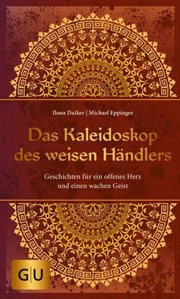 Abbildung von Daiker / Eppinger | Das Kaleidoskop des weisen Händlers | 1. Auflage | 2017 | beck-shop.de