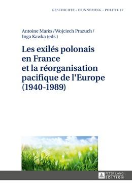 Abbildung von Marès / Prazuch / Kawka | Les exilés polonais en France et la réorganisation pacifique de l'Europe (1940-1989) | 2017
