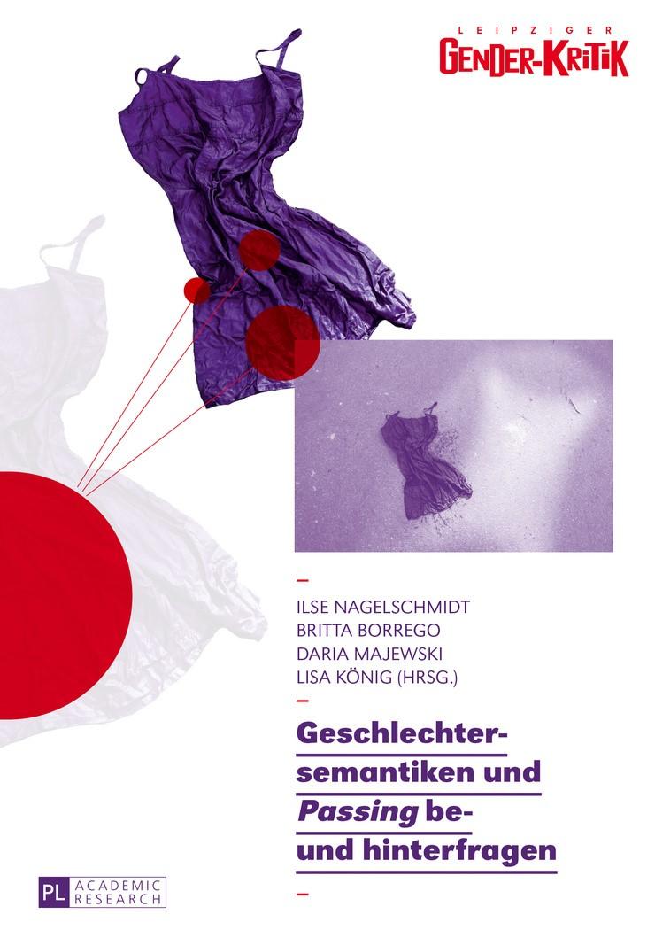 Geschlechtersemantiken und «Passing» be- und hinterfragen   Borrego / Majewski / Nagelschmidt, 2017   Buch (Cover)