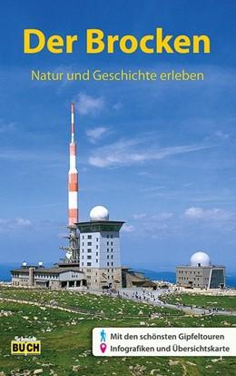 Abbildung von Schmidt / Korsch | Der Brocken | 8., veränderte und aktualisierte Auflage | 2017 | Natur und Geschichte erleben