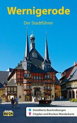 Abbildung von Schmidt | Wernigerode - Der Stadtführer | 13., veränderte und aktualisierte Auflage | 2017 | Ein Führer durch die bunte Sta...