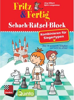 Abbildung von Hilbert / Lengwenus   Fritz & Fertig Schach-Rätsel-Block: Kombinieren für Siegertypen   1. Auflage   2017   beck-shop.de