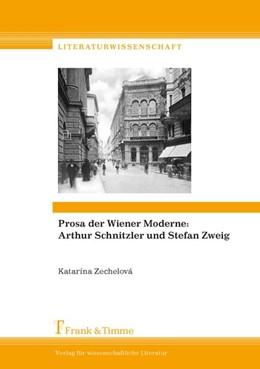 Abbildung von Zechelová | Prosa der Wiener Moderne: Arthur Schnitzler und Stefan Zweig | 2017