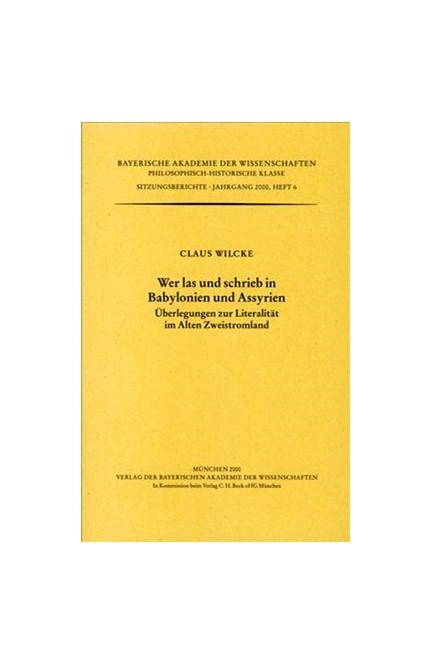 Cover: Claus Wilcke, Wer las und schrieb in Babylonien und Assyrien