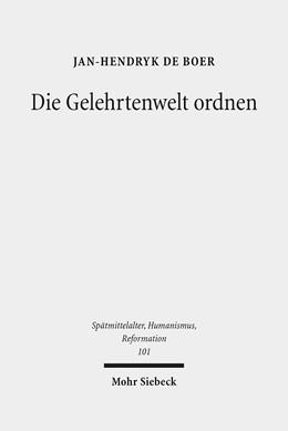 Abbildung von de Boer | Die Gelehrtenwelt ordnen | 1. Auflage | 2017 | 101 | beck-shop.de