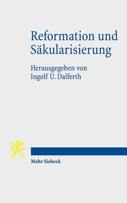 Abbildung von Dalferth | Reformation und Säkularisierung | 1. Auflage | 2017 | beck-shop.de