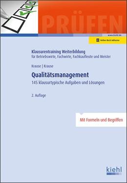 Abbildung von Krause | Qualitätsmanagement | 2., aktualisierte Auflage. Online-Buch inklusive. | 2017 | 145 klausurtypische Aufgaben u...