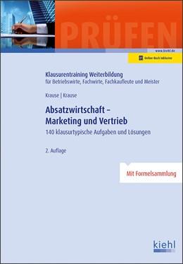 Abbildung von Krause | Absatzwirtschaft - Marketing und Vertrieb | 2., aktualisierte Auflage. Online-Buch inklusive. | 2017