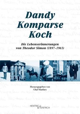 Abbildung von Matthes | Dandy - Komparse - Koch | 2017 | Die Lebenserinnerungen von The...