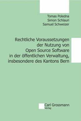 Abbildung von Poledna / Schlauri / Schweizer | Rechtliche Voraussetzungen der Nutzung von Open Source Software in der öffentlichen Verwaltung, insbesondere des Kantons Bern | 1. Auflage | 2017