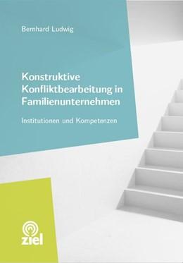 Abbildung von Ludwig   Konstruktive Konfliktbearbeitung in Familienunternehmen   1. Auflage   2017   beck-shop.de