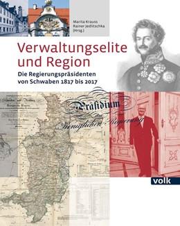 Abbildung von Krauss / Jedlitschka | Verwaltungselite und Region | 2017 | Die Regierungspräsidenten von ...