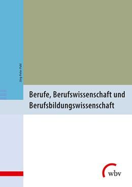 Abbildung von Pahl   Berufe, Berufswissenschaft und Berufsbildungswissenschaft   1. Auflage   2017   beck-shop.de