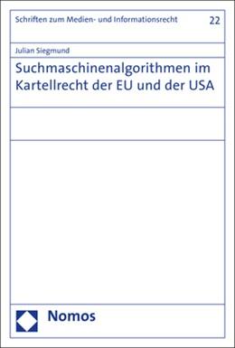 Abbildung von Siegmund | Suchmaschinenalgorithmen im Kartellrecht der EU und der USA | 1. Auflage | 2017 | 22 | beck-shop.de