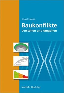 Abbildung von Merkle | Baukonflikte verstehen und umgehen. | 2017 | Neue Wege der Kooperation.