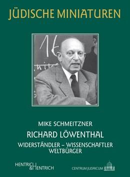 Abbildung von Schmeitzner | Richard Löwenthal | 2018 | Widerständler - Wissenschaftle...