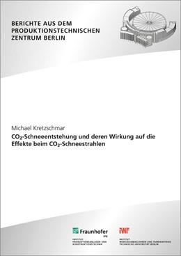 Abbildung von Kretzschmar / Uhlmann | CO2-Schneeentstehung und deren Wirkung auf die Effekte beim CO2-Schneestrahlen. | 2017