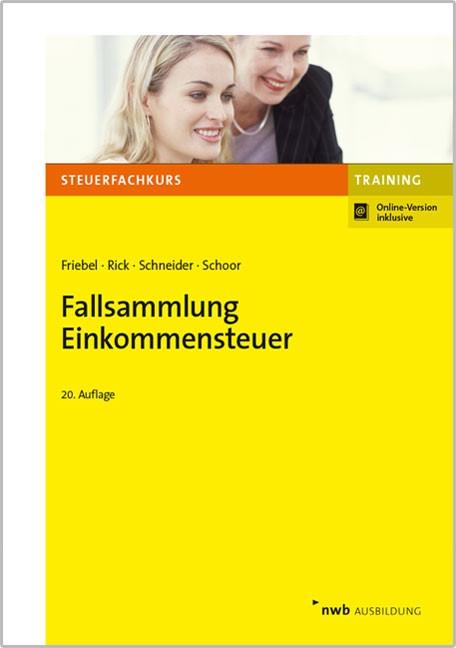 Fallsammlung Einkommensteuer | Friebel / Rick / Schneider / Schoor | 20., überarbeitete und aktualisierte Auflage, 2018 | Buch (Cover)