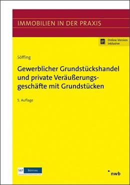 Abbildung von Söffing | Gewerblicher Grundstückshandel und private Veräußerungsgeschäfte mit Grundstücken | 5. Auflage | 2017