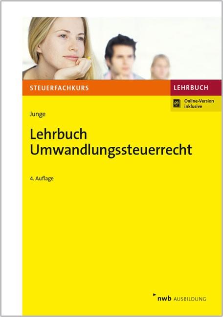 Lehrbuch Umwandlungssteuerrecht   Junge   4., überarbeitete und aktualisierte Auflage, 2017 (Cover)