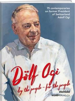 Abbildung von Dölf Ogi: by the people - for the people | 1. Auflage | 2017 | beck-shop.de